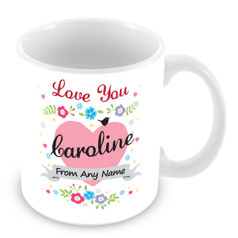 Caroline Mug - Love You Caroline Personalised Gift