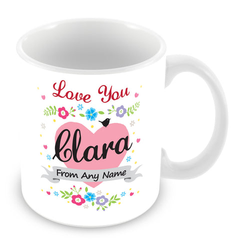 Clara Mug - Love You Clara Personalised Gift