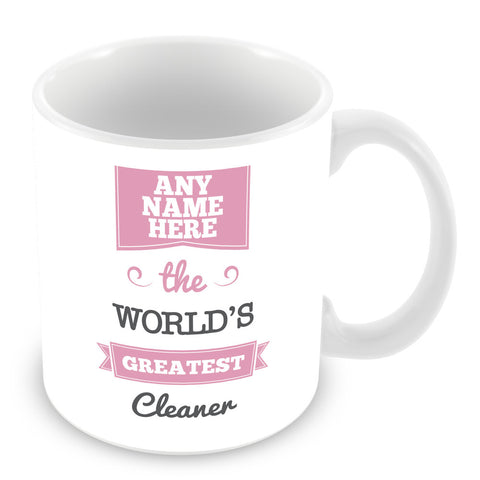 The Worlds Greatest Cleaner Personalised Mug - Pink