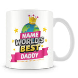 Daddy Mug - World's Best Personalised Gift  - Pink