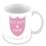 Best Daddy Mug - Award Shield Personalised Gift - Pink