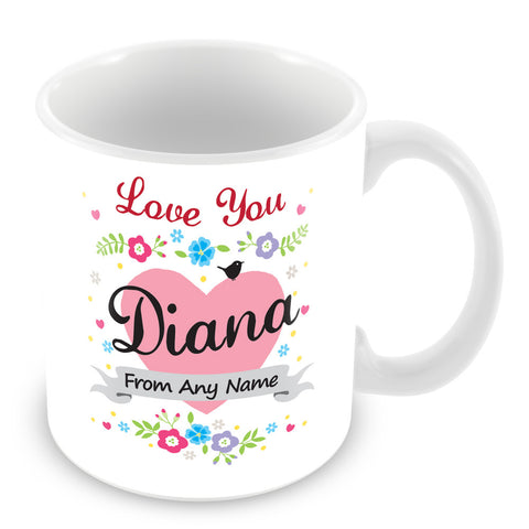 Diana Mug - Love You Diana Personalised Gift