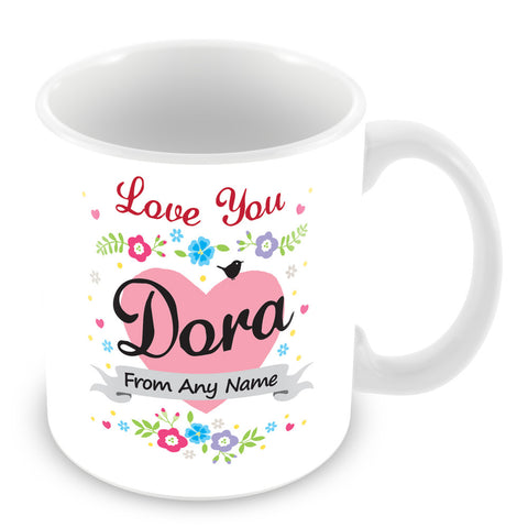 Dora Mug - Love You Dora Personalised Gift