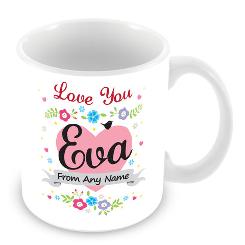 Eva Mug - Love You Eva Personalised Gift