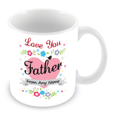 Father Mug - Love You Father Personalised Gift