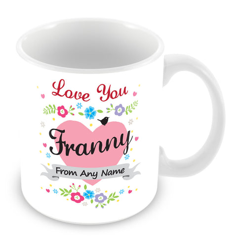 Franny Mug - Love You Franny Personalised Gift