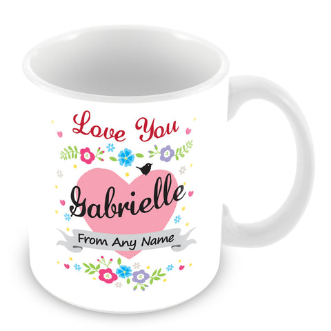 Gabrielle Mug - Love You Gabrielle Personalised Gift