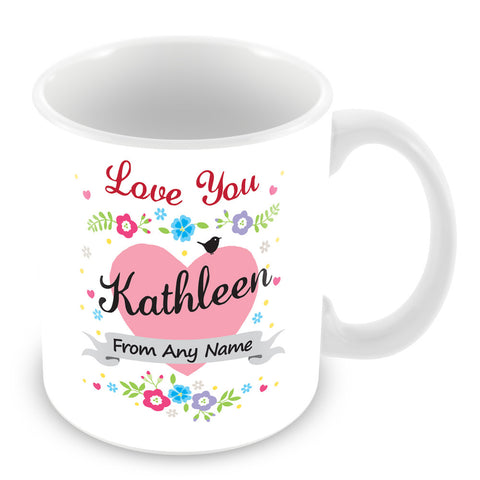 Kathleen Mug - Love You Kathleen Personalised Gift