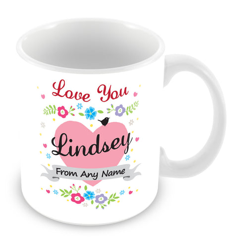 Lindsey Mug - Love You Lindsey Personalised Gift