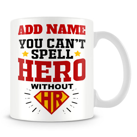 Human Resources Mug Personalised Gift - You Can't Spell Hero Without HR