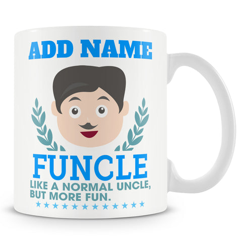 Novelty Gift For Uncle - Funcle Like A Normal Uncle But More Fun - Personalised Mug