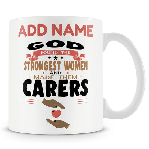 Appreciation Gift For Carers - God Found The Strongest Women - Personalised Mug