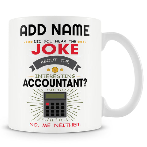 Novelty Give For Accountant - Funny Accountant Joke - Personalised Mug