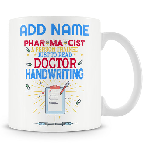 Novelty Gift For Pharmacist - A Person Trained To Read Doctor Handwriting - Personalised Mug