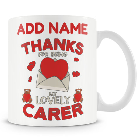 Novelty Carer Appreciation Gift - Thanks For Being My Lovely Carer - Personalised Mug