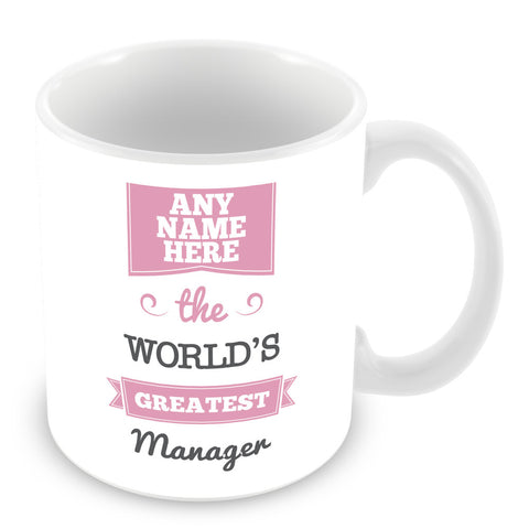 The Worlds Greatest Manager Personalised Mug - Pink