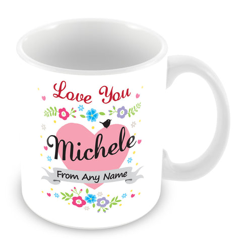 Michele Mug - Love You Michele Personalised Gift