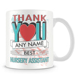 Nursery Assistant Thank You Mug