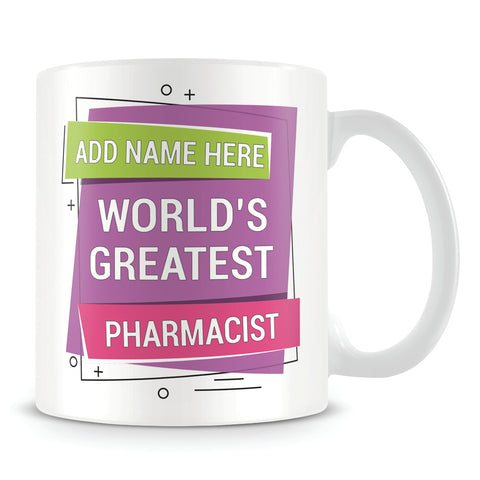 Pharmacist Mug - Worlds Greatest Design