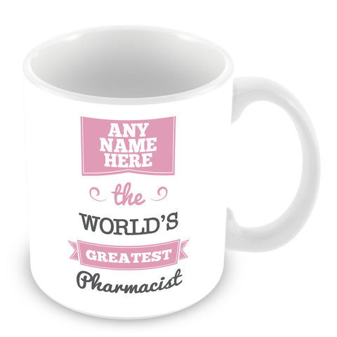 The Worlds Greatest Pharmacist Personalised Mug - Pink