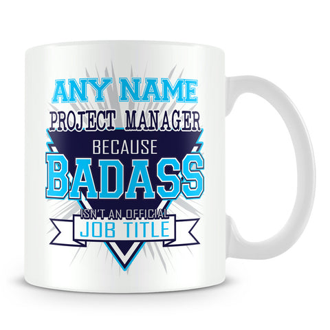 Project Manager Mug - Badass Personalised Gift - Blue