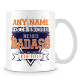 Senior Engineer Mug - Badass Personalised Gift - Orange