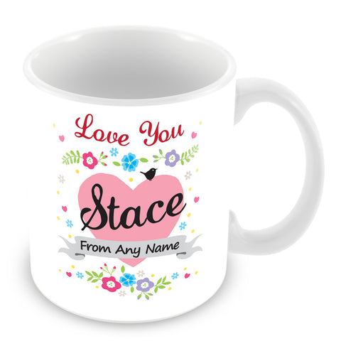 Stace Mug - Love You Stace Personalised Gift
