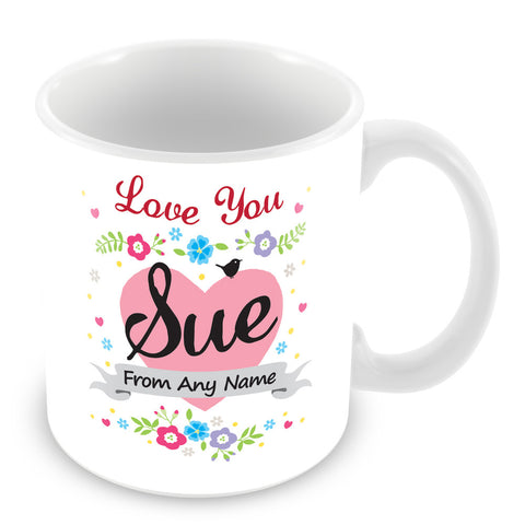 Sue Mug - Love You Sue Personalised Gift