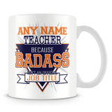 Teacher Mug - Badass Personalised Gift - Orange