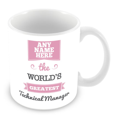 The Worlds Greatest Technical Manager Personalised Mug - Pink