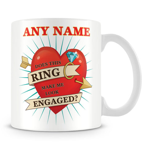 Engagement Ring Peronsalised Mug - Does This Ring Make Me Look Engaged