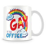 Only Gay In The Office Rainbow Personalised Mug