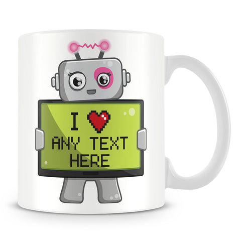 I Love - Robot Design Personalised Message Mug – Pink