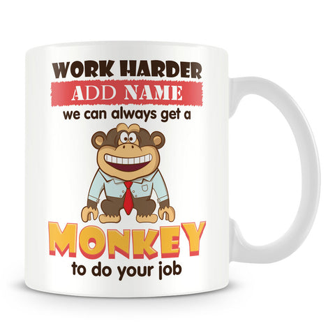 Work Harder Personalised Mug with Name
