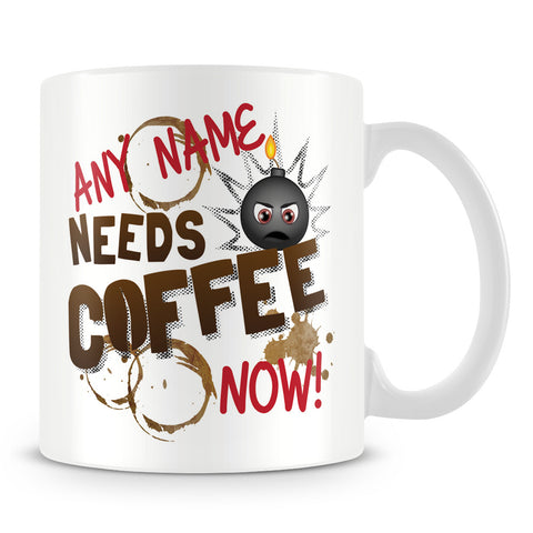 Needs Coffee Now Personalised Mug