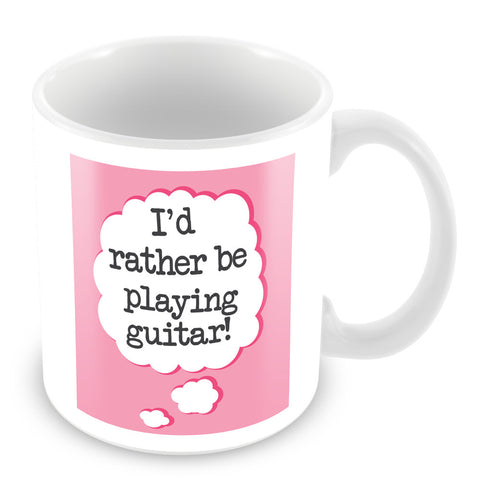 I'd Rather Be Playing My Guitar Personalised Mug - Pink