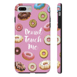 Donut Touch Me Phone Case