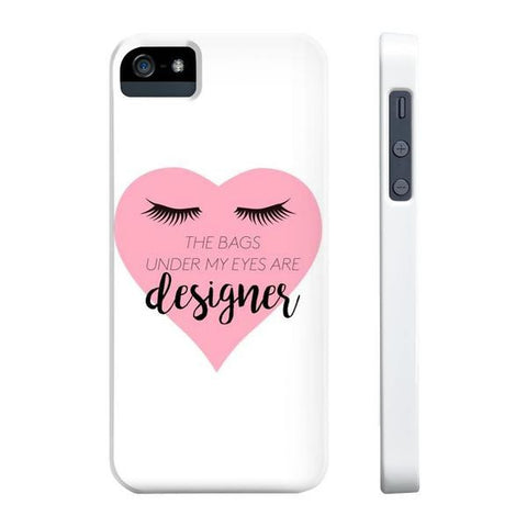 The Bags Under My Eyes are Designer Phone Case - iPhone 5/5s/5se - Cinderbloq Cases & Accessories