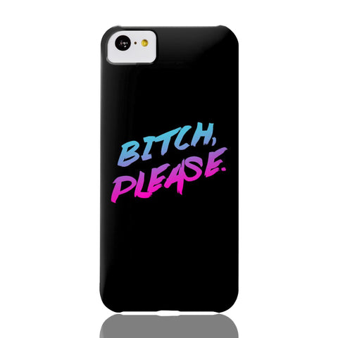 B!tch Please Phone Case - iPhone 5c - CinderBloq Cases & Accessories