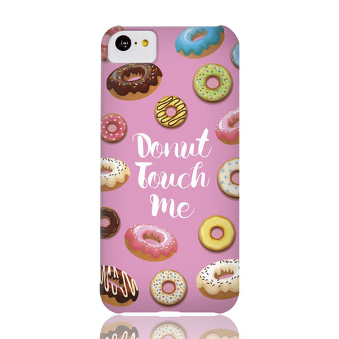 Donut Touch Me Phone Case - iPhone 5c