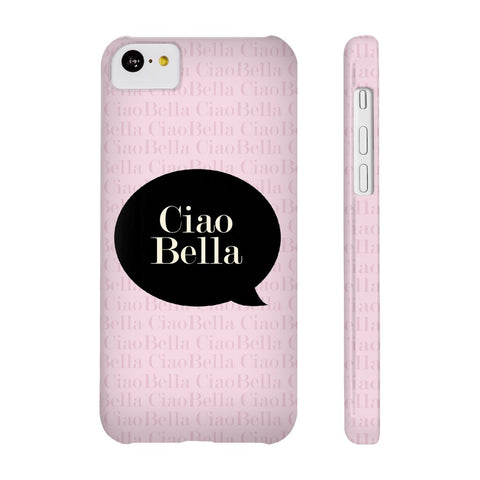 Ciao Bella Phone Case - iPhone 5c - CinderBloq Cases & Accessories
