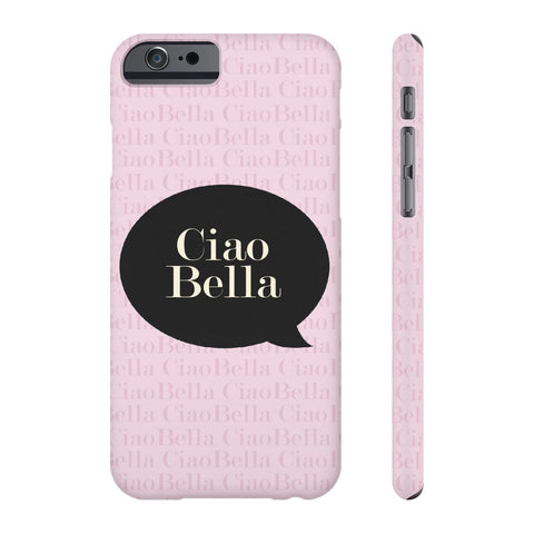 Ciao Bella Phone Case - iPhone 6/6s - CinderBloq Cases & Accessories