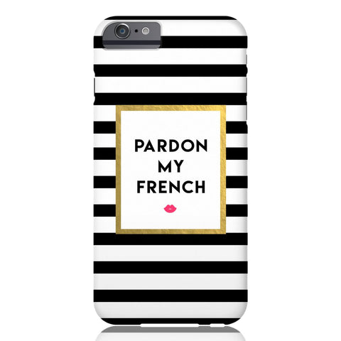 Pardon My French Phone Case - iPhone 6/6s