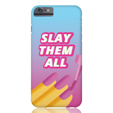 Slay Them All Phone Case - iPhone 6/6s