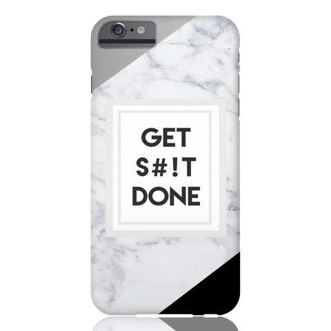 Get S#!t Done Marble Phone Case - iPhone 6/6s