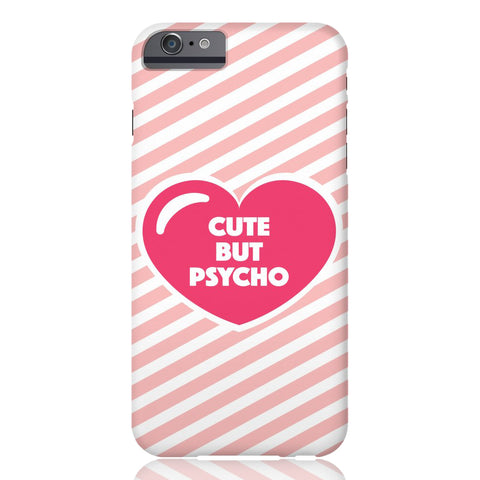 Cute But Psycho Phone Case - iPhone 6/6s - CinderBloq Cases & Accessories