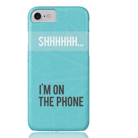 Shhh... I'm on the Phone Case - iPhone 7 - Cinderbloq Cases