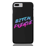 B!tch Please Phone Case - iPhone 7 Plus / 8 Plus