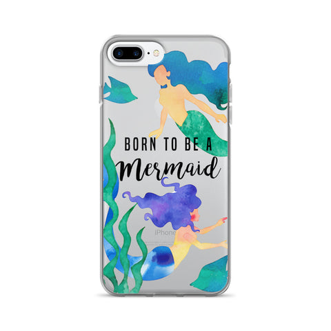 Born to be a Mermaid Transparent - iPhone 7 Plus - CinderBloq Cases & Accessories