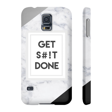 Get S#!t Done Marble Phone Case - Samsung Galaxy S5